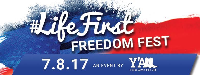 #LifeFirst Freedom Fest
