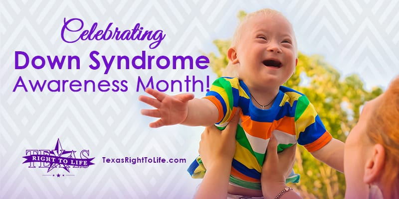Why doesn't Texas law protect preborn babies with Down syndrome from  abortion? | Texas Right to Life
